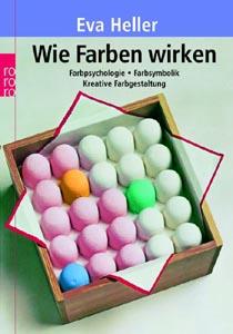 Wie Farben wirken von Eva Heller, Buchcover