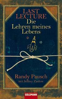 Last Lecture - Die Lehren meines Lebens von Randy Pausch, Buchcover