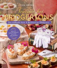 Buchcover von dem inoffiziellen Koch- und Backbuch Teatime bei Bridgertons von Tom Grimm